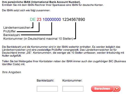 IBAN-Rechner online. Gebt Eure Kontoinformationen nicht auf unbekannten Seiten ein! Hier der IBAN Rechner der Sparkasse.