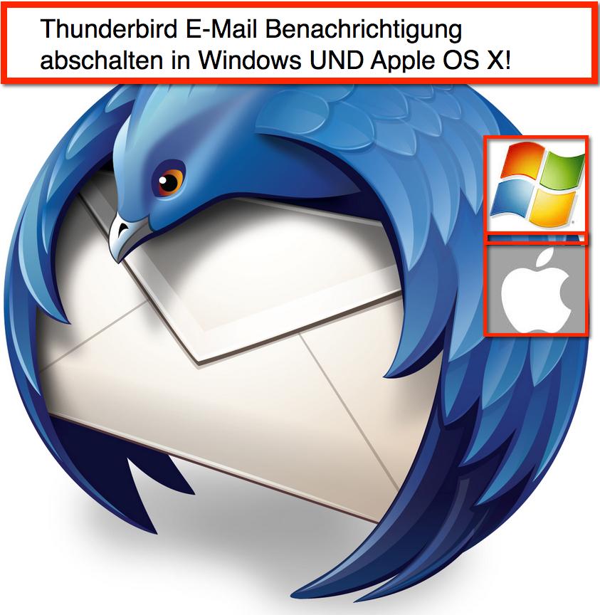 Thunderbird E-Mail Benachrichtigung abschalten - Die Info funktioniert sowohl in Windows als auch in Apples OS X!