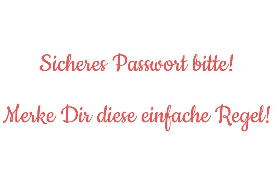 Sicheres Passwort leicht gemacht